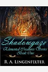 Shadows: Shadowgaze Book One (Elemental Creatures Series 1) Kindle Edition