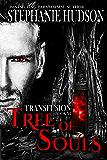 Tree Of Souls: Vampire Paranormal Romance (Transfusion Saga Book 6)