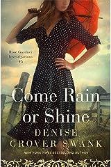 Come Rain or Shine: Rose Gardner Investigations #5 Kindle Edition