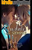 Quédate para siempre: Libro 3 (Spanish Edition)