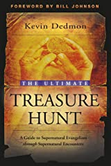 The Ultimate Treasure Hunt: A Guide to Supernatural Evangelism Through Supernatural Encounters Kindle Edition