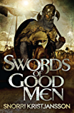 Swords of Good Men: The Valhalla Saga Book I