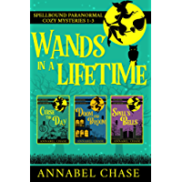 Wands In A Lifetime: Spellbound Paranormal Cozy Mysteries 1-3 (English Edition)