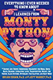 Everything I Ever Needed to Know About _____* I Learned from Monty Python: *History, Art, Poetry, Communism, Philosophy, the Media, Birth, Death, Religion, ... Mythology, Fish Slapping, and Many More!