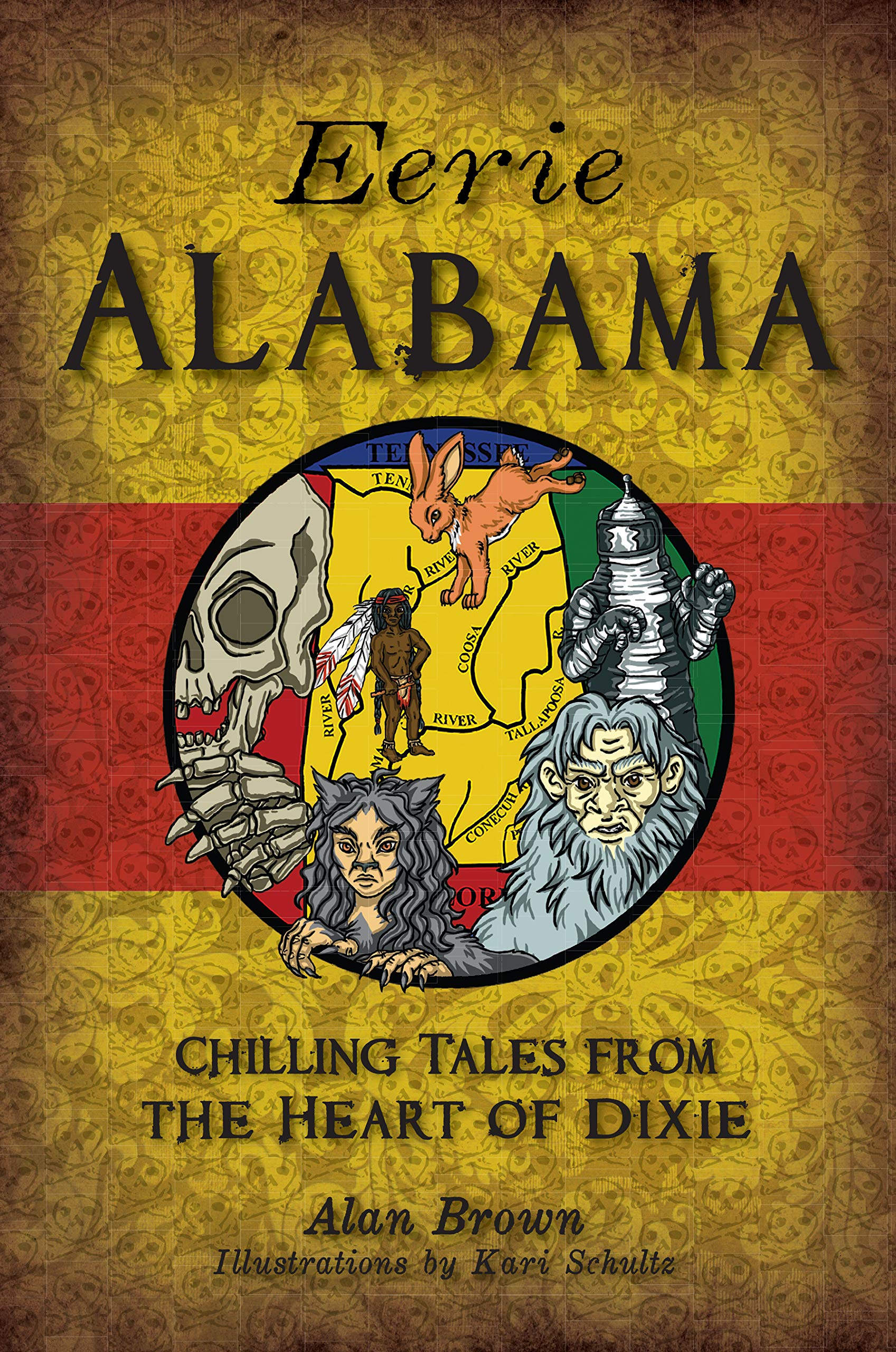 Eerie Alabama: Chilling Tales from the Heart of Dixie by The History Press