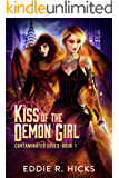 Kiss of the Demon Girl (Contaminated Souls Book 1)