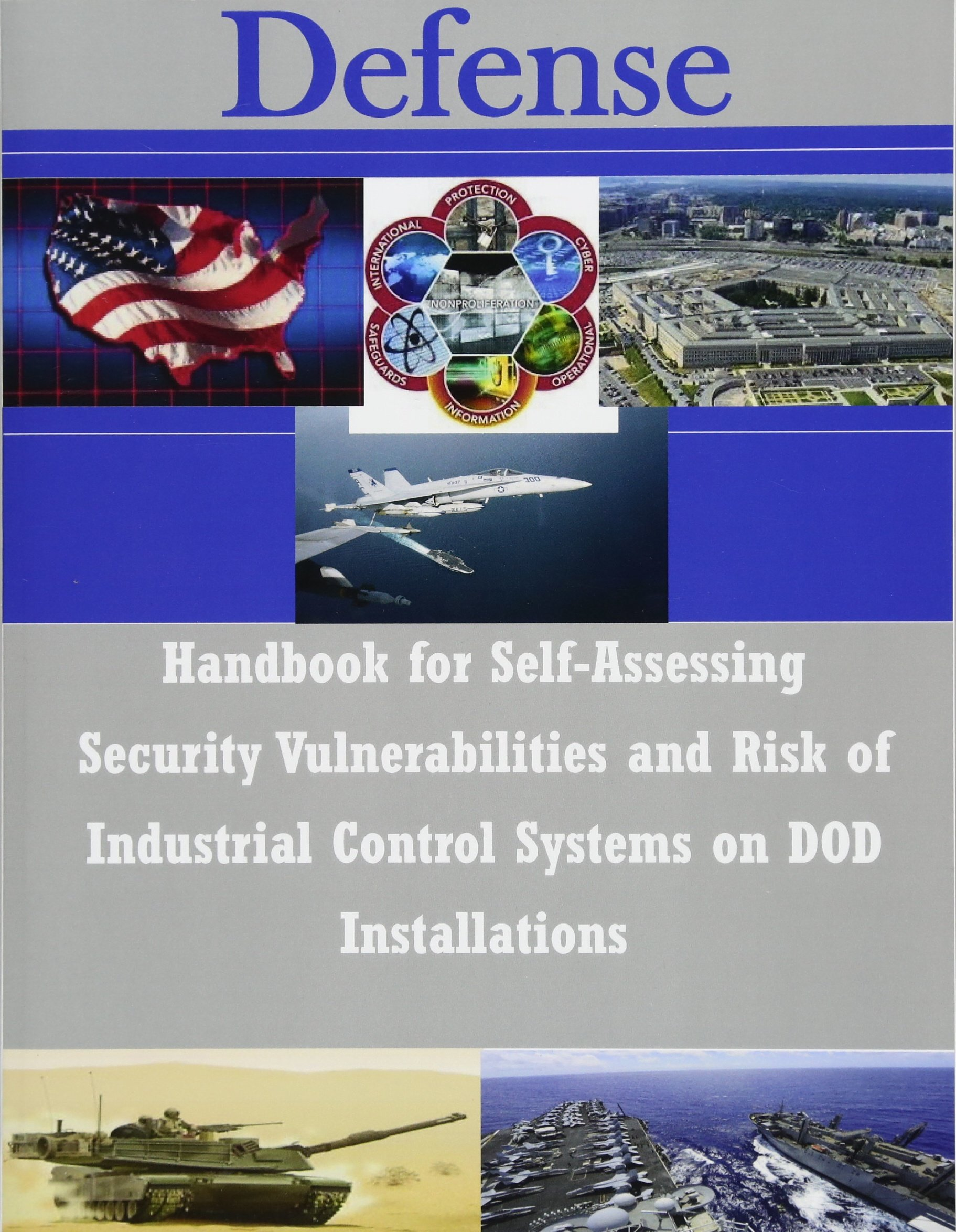 Handbook for Self-Assessing Security Vulnerabilities and Risk of Industrial Control Systems on DOD Installations ebook