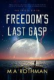 Freedom's Last Gasp (The Exodus Series, Book 2)