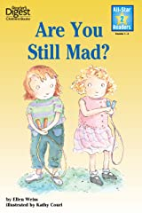 Are You Still Mad? (Reader's Digest) (All-Star Readers) Kindle Edition