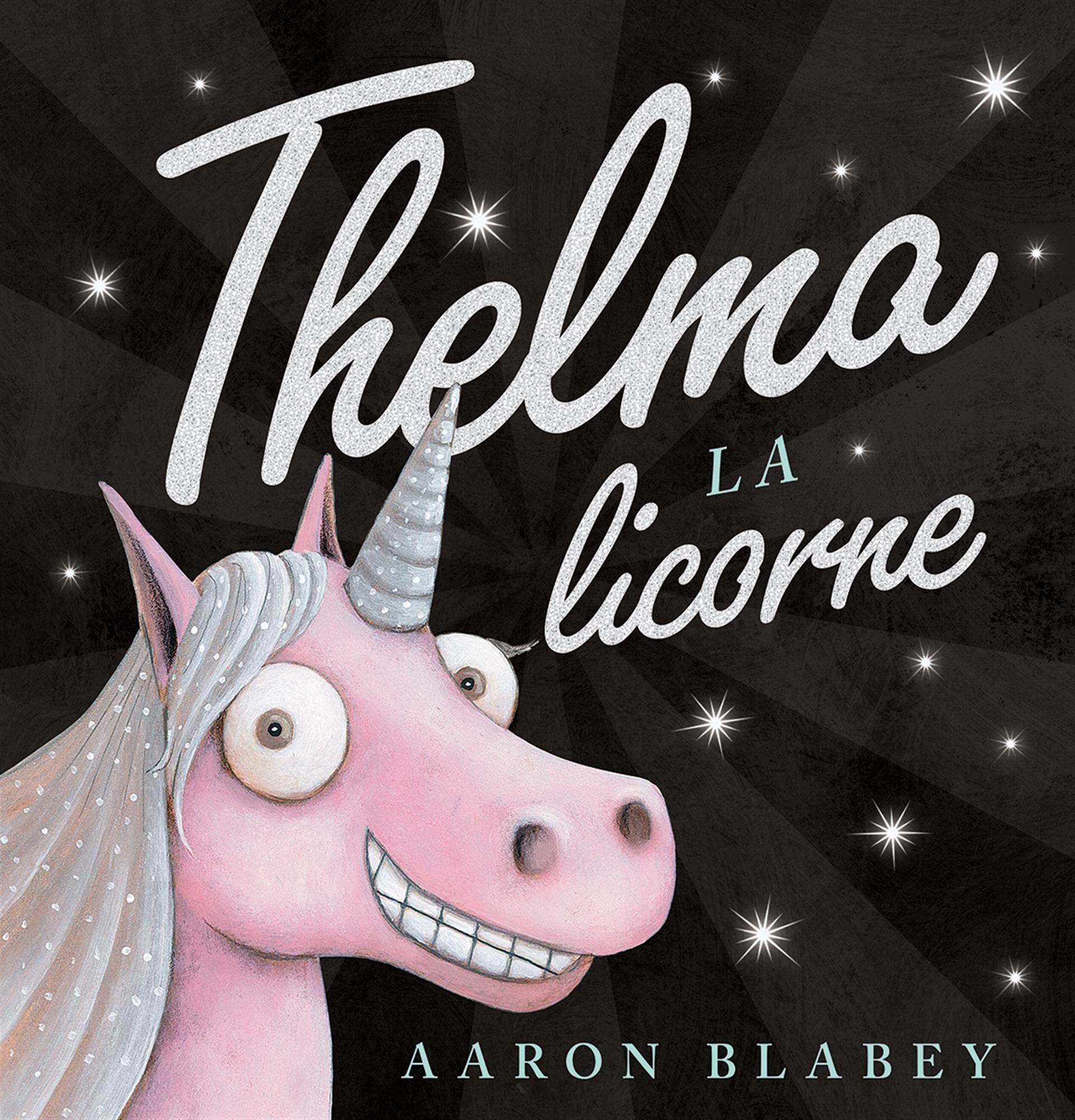 Thelma La Licorne par Aaron Blabey