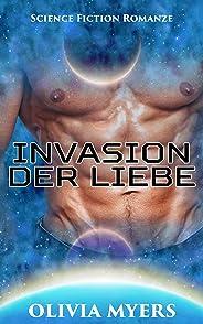 Science Fiction Romanze: Invasion der Liebe (BBW Weltall Verschleppung Schwangerschaft Sci-Fi Romanze) (Alien-Invasion neue p