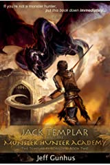 Jack Templar and the Monster Hunter Academy (The Jack Templar Chronicles Book 2)