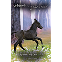 Spring of Secrets: A Wilderness Horse Adventure (Whinnies on the Wind Book 6)