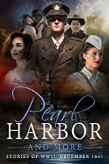 Pearl Harbor and More: Stories of WWII - December 1941 Kindle Edition
