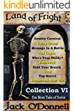 Land of Fright - Collection VI: Ten Short Horror Stories (Land of Fright Collections Book 6)