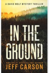 In the Ground (David Wolf Mystery Thriller Series Book 14) Kindle Edition