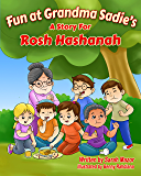 Children's Book: Fun at Grandma Sadie's: A Story for Rosh Hashanah (Holidays & Celebrations, Picture Book) (Jewish Holiday Books for Children)