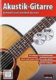 Akustik Gitarrenschule + CD + DVD: Schnell und einfach lernen