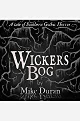 Wickers Bog: A Tale of Southern Gothic Horror Audible Audiobook