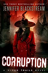 Corruption (Blood Trails Book 4) Kindle Edition