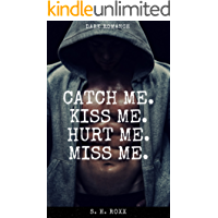 Catch Me. Kiss Me. Hurt Me. Miss Me.: Dark Romance