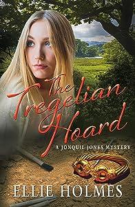 The Tregelian Hoard: A Jonquil Jones Mystery (Jonquil Jones Mystery Series Book 1)