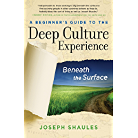 A Beginner's Guide to the Deep Culture Experience: Beneath the Surface (English Edition)