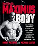 Men's Health Maximus Body: The Physical and Mental Training Plan That Shreds Your Body, Builds Serious Strength, and Makes You Unstoppably Fit