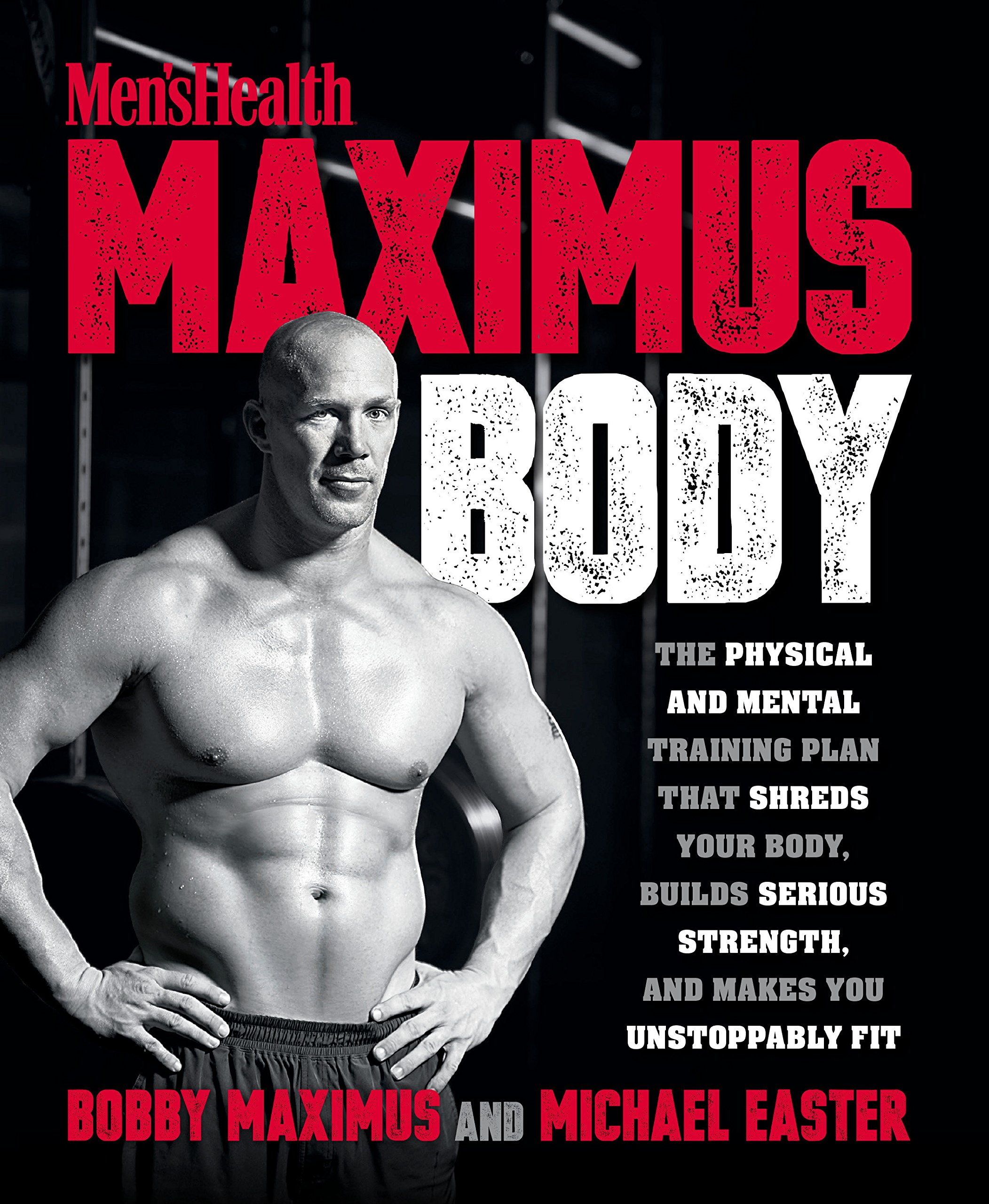 Maximus Body The Physical And Mental Training Plan That Shreds Your