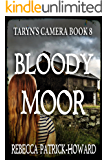 Bloody Moor: A Ghost Story (Taryn's Camera Book 8)