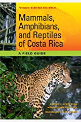 Mammals, Amphibians, and Reptiles of Costa Rica: A Field Guide (Corrie Herring Hooks Series) Paperback
