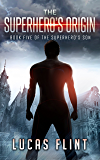 The Superhero's Origin (The Superhero's Son Book 5)