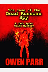 The Case of the Dead Russian Spy: A Jack Ryder Crime Mystery Novella (Jack Ryder, Logan Robert Crime Mystery Book 1) Kindle Edition