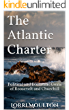 The Atlantic Charter: Political and Economic Goals of Roosevelt and Churchill (Non-Fiction Book 2)