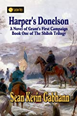 Harper's Donelson: A Novel of Grant's First Campaign (The Shiloh Trilogy Book 1) Kindle Edition