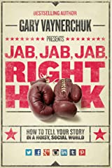 Jab, Jab, Jab, Right Hook: How to Tell Your Story in a Noisy Social World (English Edition) Edición Kindle
