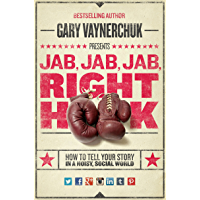 Jab, Jab, Jab, Right Hook: How to Tell Your Story in a Noisy Social World (English Edition)