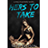 Hers to Take (Loving Your Enemy Book 1)
