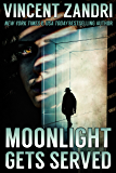 Moonlight Gets Served (A Dick Moonlight PI Thriller Book 10)