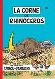 Spirou et Fantasio, tome 6 : La Corne de rhinocéros