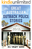 Great Australian Outback Police Stories (Great Australian Stories)