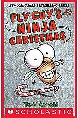 Fly Guy's Ninja Christmas (Fly Guy #16) Kindle Edition