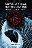 Ontological Mathematics: The Science of the Future - Hyperianism