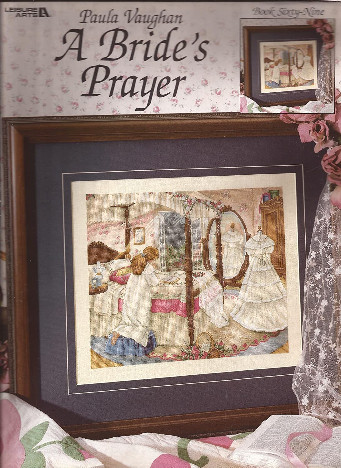 Amazon.com: A Brides Prayer - Paula Vaughan Leisure Arts Counted Cross Stitch Leaflet 3113 Book 69