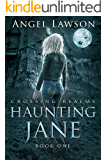 Haunting Jane (Paranormal Ghost Story): Crossing Realms