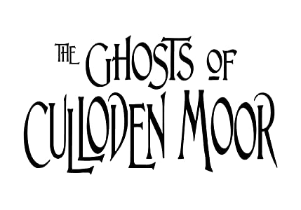 The Ghosts of Culloden Moor