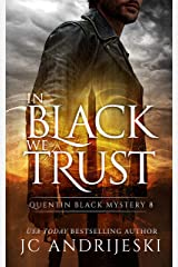 In Black We Trust: A Quentin Black Paranormal Mystery (Quentin Black Mystery Book 8) Kindle Edition