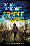 Cradle to Grave (Detective Kay Hunter murder mystery series Book 8)