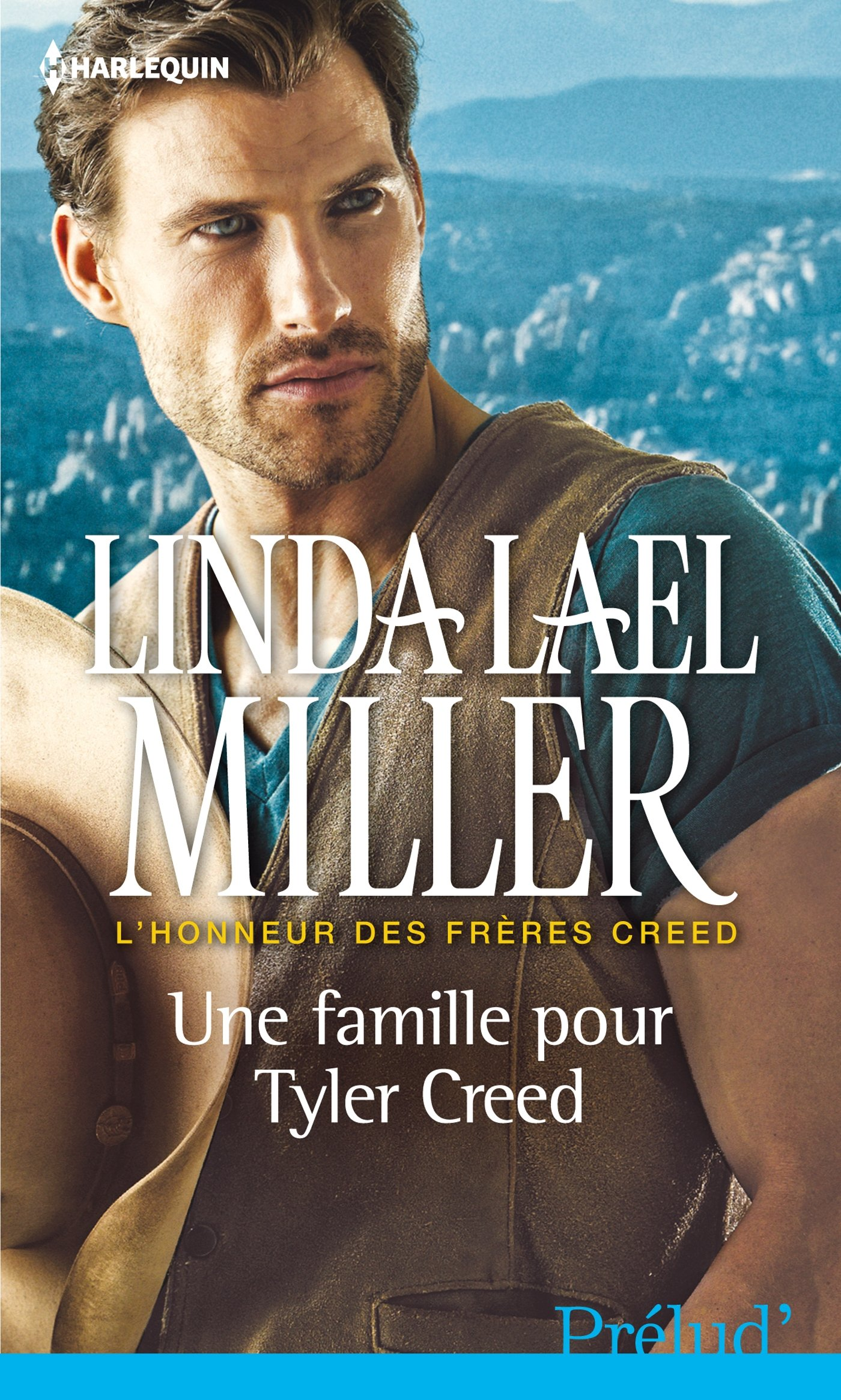 Une famille pour Tyler Creed Poche – 1 août 2013 Linda Lael Miller Harlequin 2280283832 Romans d'amour