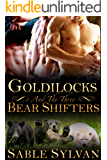 Goldilocks And The Three Bear Shifters: A BBW Paranormal Romance (Bear-y Spicy Fairy Tales Book 1)
